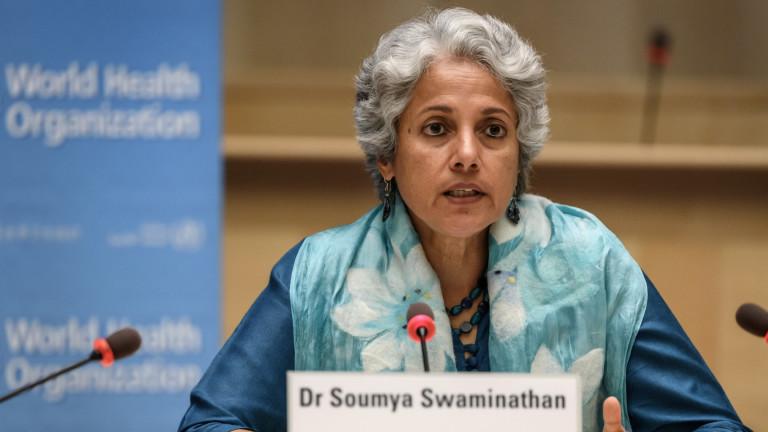 Главният учен на Световната здравна организация -СЗО Соумя Сваминатанзаяви по
